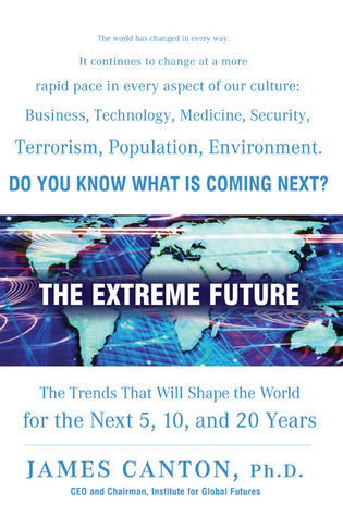 The Extreme Future by James M. Canton