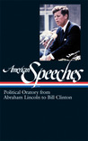 American Speeches: Political Oratory from Abraham Lincoln to Bill Clinton (Library of America #167)