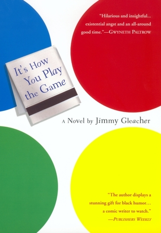 It's How You Play the Game by Jimmy Gleacher
