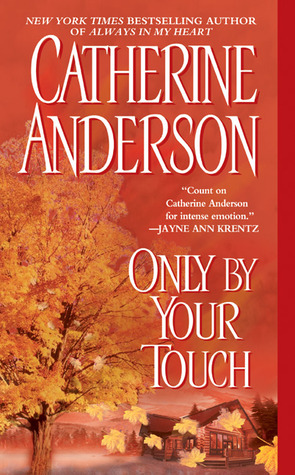 Only By Your Touch by Catherine Anderson