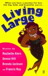 Living Large by Rochelle Alers