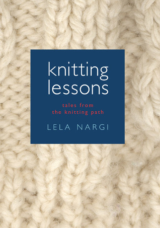 Knitting Lessons: Tales from the Knitting Path