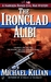 The Ironclad Alibi (Harrison Raines, #3)