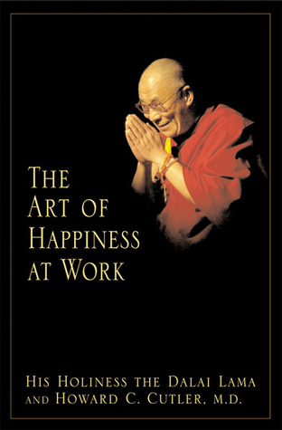 The Art of Happiness at Work by Dalai Lama XIV