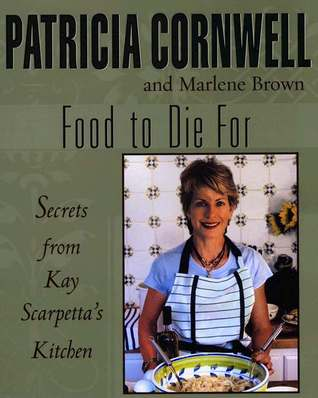 Food To Die For by Patricia Cornwell
