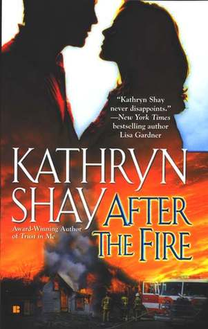 After the Fire (The Firefighter Trilogy, #1)