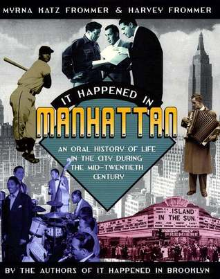 It Happened In Manhattan: An Oral History of Life in the City During The Mid-20th Century