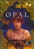 Opal: A Life of Enchantment, Mystery, and Madness
