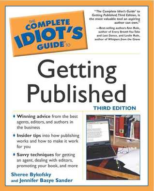 Complete Idiot's Guide to Getting Published by Jennifer Basye Sander
