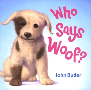 Who Says Woof? by John Butler