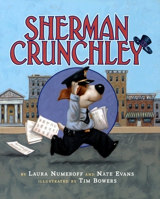 Sherman Crunchley by Laura Joffe Numeroff