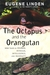 The Octopus and the Orangutan: New Tales of Animal Intrigue, Intelligence, and Ingenuity