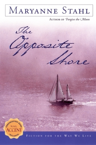 The Opposite Shore by Maryanne Stahl