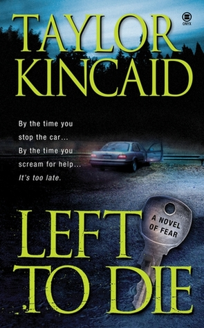 Left To Die by Taylor Kincaid
