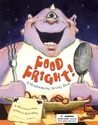 Food Fright!: A Mouthwatering Novelty Book: A Mouthwatering Novelty Book