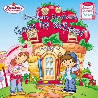 Strawberry Shortcake Goes to School