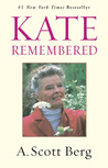 Kate Remembered by A. Scott Berg