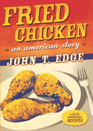 Fried Chicken by John T. Edge
