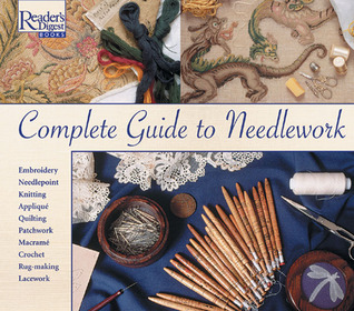 Complete guide to needlework by Reader's Digest