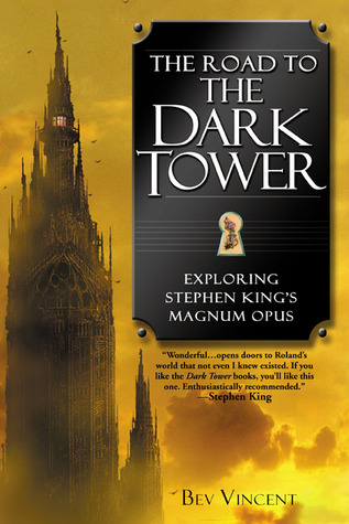 The Road to the Dark Tower by Bev Vincent