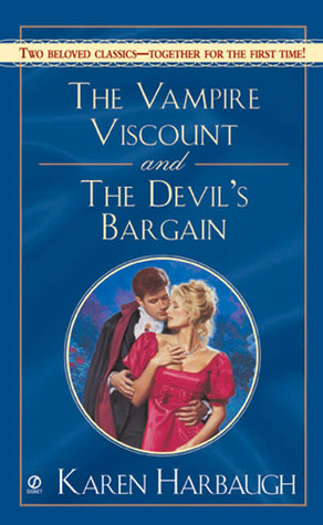 The Vampire Viscount AND The Devil's Bargain by Karen Harbaugh
