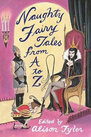 Naughty Fairytales from A to Z by Alison Tyler
