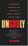 Ungodly: The Passions, Torments, and Murder of Atheist Madalyn Murray O'Hair (Berkley True Crime)