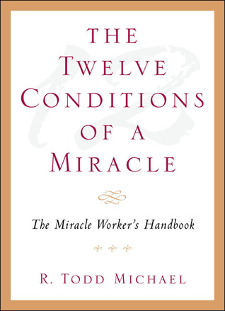 The Twelve Conditions of a Miracle