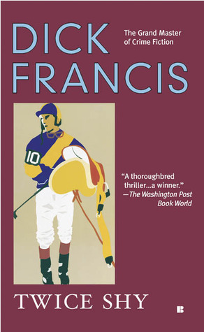 Twice Shy by Dick Francis