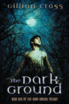 The Dark Ground (The Dark Ground Trilogy, #1)