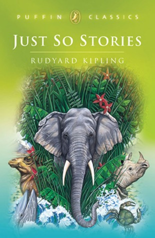 Just-So Stories by Rudyard Kipling