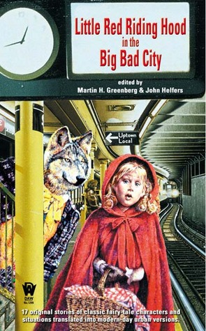 Little Red Riding Hood in the Big Bad City by Martin H. Greenberg