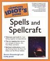 The Complete Idiot's Guide to Spells and Spellcraft