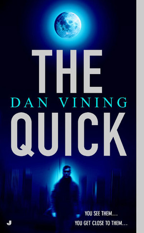 The Quick by Dan Vining