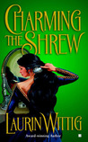 Charming the Shrew by Laurin Wittig