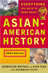 Everything You Need to Know About Asian-American History: 2004 Edition