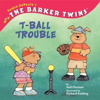 T-Ball Trouble (Tomie Depaola's the Barker Twins)