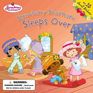 Strawberry Shortcake Sleeps Over: Strawberry Shortcake
