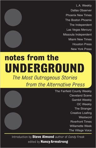 Free Download Notes from the Underground: The Most Outrageous Stories from the Alternative Press MOBI by Nancy Armstrong, Steve Almond