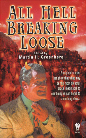 All Hell Breaking Loose by Martin H. Greenberg