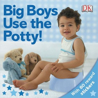 Big Boys Use the Potty! by Andrea Pinnington