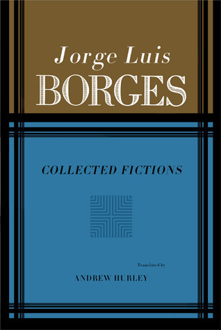 Collected Fictions by Jorge Luis Borges