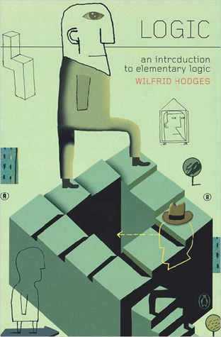 Free Download Logic: An Introduction to Elementary Logic by Wilfrid Hodges PDF
