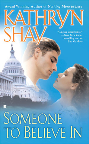 Someone to Believe In by Kathryn Shay