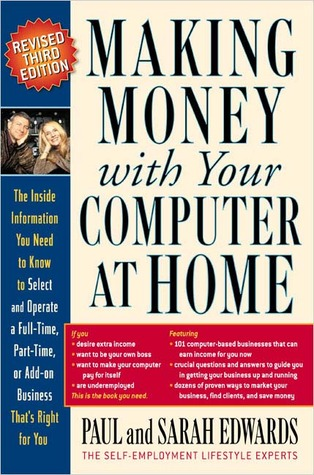 Making Money with Your Computer at Home by Paul Edwards