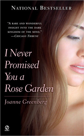 I Never Promised You a Rose Garden by Joanne Greenberg
