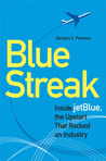 Blue Streak: Inside jetBlue, the Upstart that Rocked an Industry