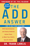 The ADD Answer: How to Help Your Child Now