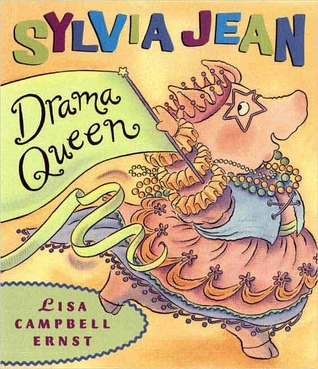 Sylvia Jean, the Drama Queen by Lisa Campbell Ernst