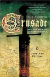 The Fourth Crusade and the Sack of Constantinople by Jonathan Phillips